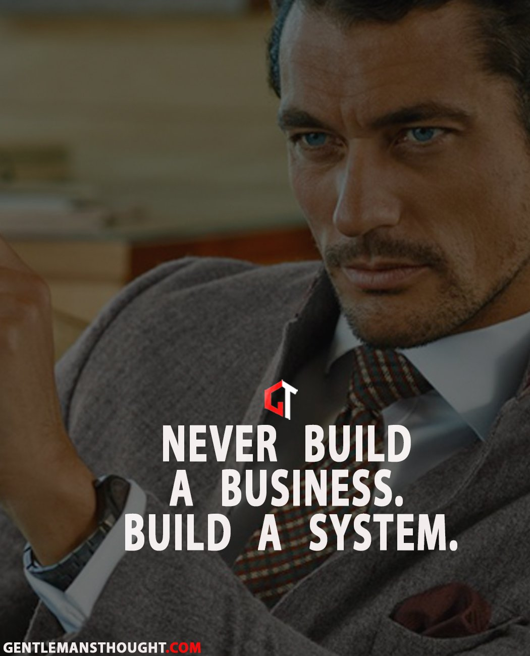 Never build a business. Build a system.